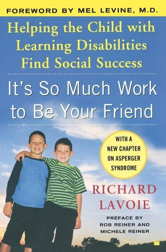 It's So Much Work to Be Your Friend: Helping the Child with Learning Disabilities Find Social Success (Paperback)