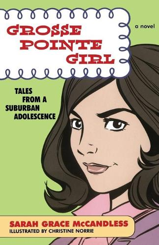 Grosse Pointe Girl: Tales from a Suburban Adolescence (Paperback)