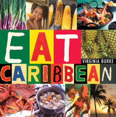 Eat Caribbean: The Best of Caribbean Cookery (Paperback)