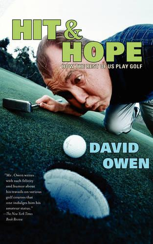 Hit & Hope: How the Rest of Us Play Golf (Paperback)