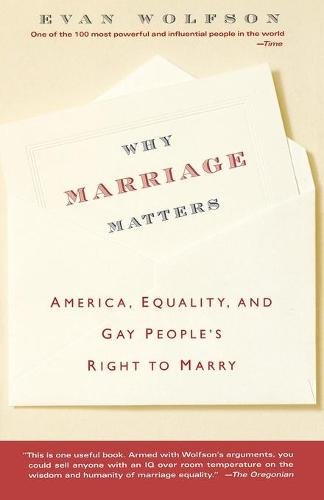 Why Marriage Matters: America, Equality, and Gay People's Right to Marry (Paperback)