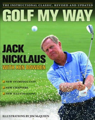Golf My Way: The Instructional Classic, Revised and Updated (Paperback)