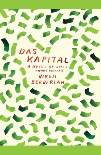 Das Kapital: A Novel of Love and Money Markets (Paperback)