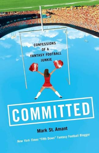 Committed: Confessions of a Fantasy Football Junkie (Paperback)