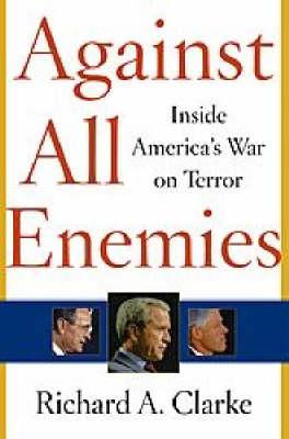 Against All Enemies: Inside America's War on Terror (Paperback)