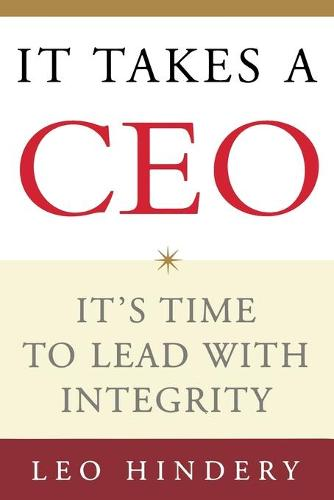 It Takes a CEO: It's Time to Lead with Integrity (Paperback)