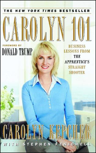 Carolyn 101: Business Lessons from The Apprentice's Straight Shooter (Paperback)