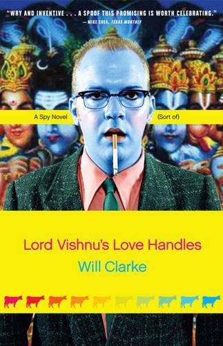 Lord Vishnu's Love Handles: A Spy Novel (Sort Of) (Paperback)