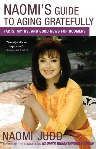 Naomi's Guide to Aging Gratefully: Facts, Myths, and Good News for Boomers (Paperback)
