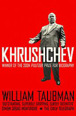 Khrushchev: The Man And His Era (Paperback)