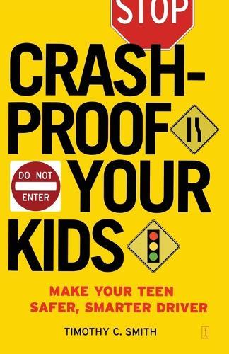 Crashproof Your Kids: Make Your Teen a Safer, Smarter Driver (Paperback)