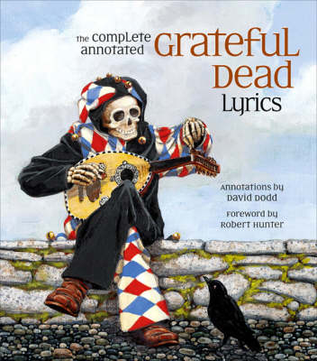 The Complete Annotated Grateful Dead Lyrics (Paperback)