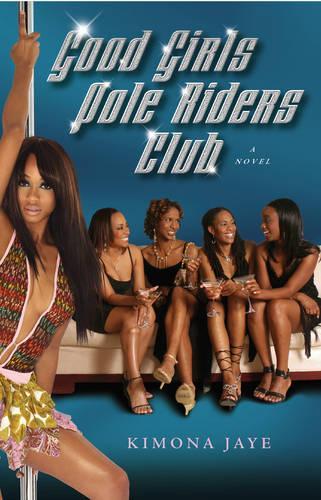 Good Girls Pole Rider's Club: A Novel (Paperback)