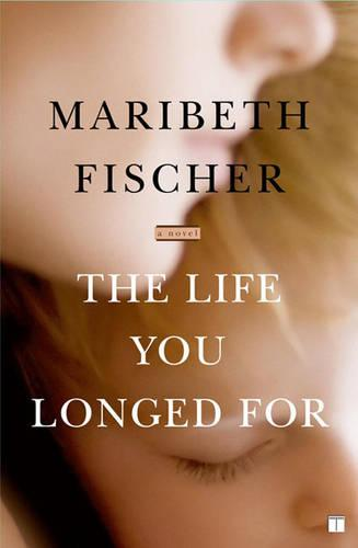 The Life You Longed For: A Novel (Paperback)