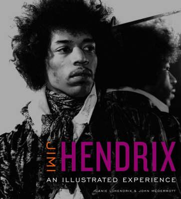 Jimi Hendrix: An Illustrated Experience (Hardback)