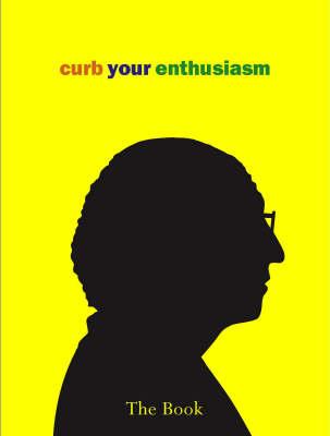 Curb Your Enthusiasm: The Book (Hardback)