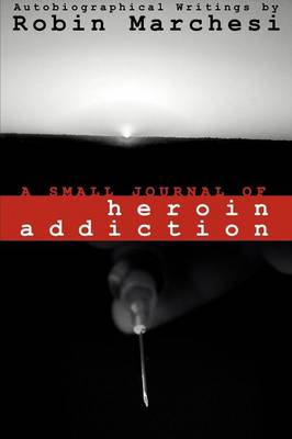 A Small Journal of Heroin Addiction (Paperback)