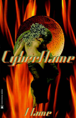 Cyberflame: A Tour of Virtual Sensuality (Paperback)