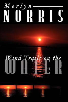 Wind Trails on the Water (Paperback)