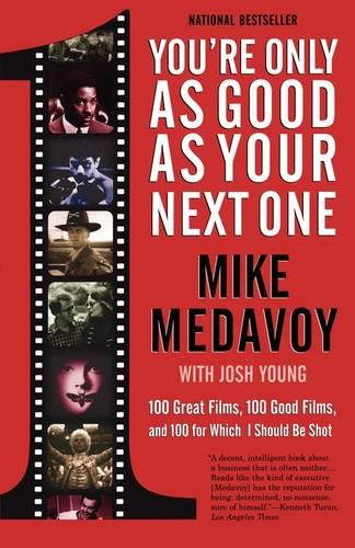 You're Only as Good as Your Next One: 100 Great Films, 100 Good Films, and 100 for Which I Should Be Shot (Paperback)