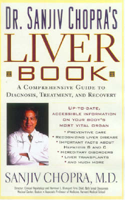Dr. Sanjiv Chopra's Liver Book: A Comprehensive Guide to Diagnosis, Treatment, and Recovery (Paperback)
