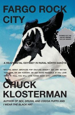 Fargo Rock City: A Heavy Metal Odyssey In Rual North Dakota (Paperback)