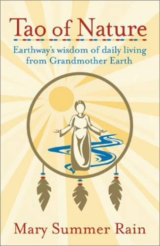 Tao of Nature: Earthway's Wisdom of Daily Living from Grandmother Earth (Paperback)
