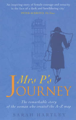 Mrs P's Journey: The Remarkable Story Of The Woman Who Created The A-z Map (Paperback)