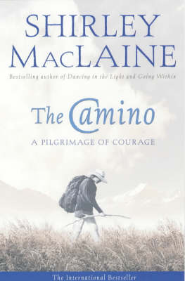 The Camino: A Pilgrimage Of Courage (Paperback)