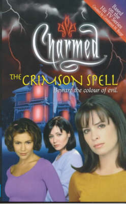Charmed: The Crimson Spell - Charmed (Paperback)