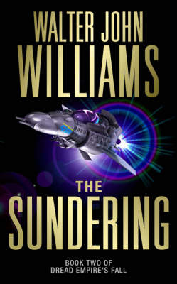 The Sundering: Book Two of Dread Empire's Fall - Dread Empire's Fall S. Bk. 2 (Paperback)