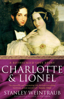 Charlotte and Lionel: A Rothschild Marriage (Paperback)
