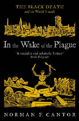 In The Wake Of The Plague: The Black Death And The World It Made (Paperback)
