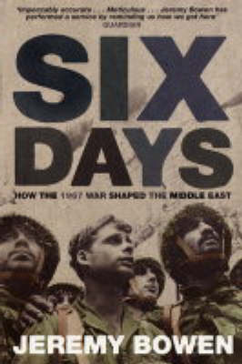 Six Days: How the 1967 War Shaped the Middle East (Paperback)