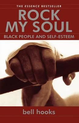 Rock My Soul: Black People and Self-Esteem (Paperback)