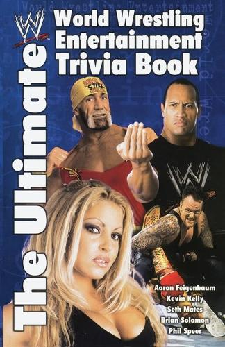 The Ultimate World Wrestling Entertainment Trivia Book (Paperback)