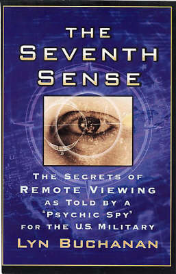 The Seventh Sense: The Secrtes of Remote Viewing as Told by a Psychic Spy for the U.S. Military (Paperback)