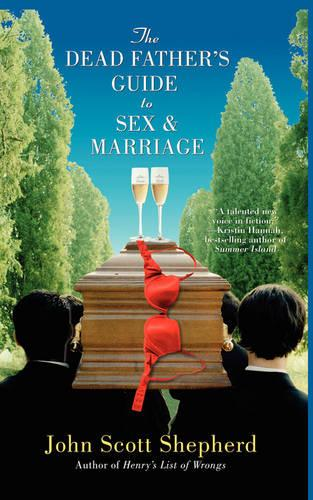 The Dead Father's Guide to Sex & Marriage (Paperback)