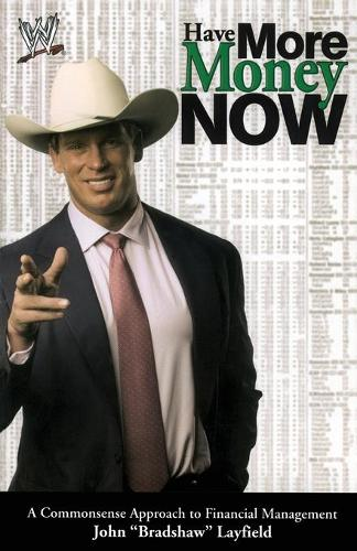 Have More Money Now: A Commonsense Approach to Financial Management - WWE (Paperback)