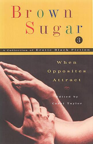 Brown Sugar 3: When Opposites Attract (Paperback)
