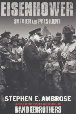Eisenhower: Soldier And President (Paperback)
