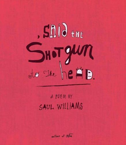 Said the Shotgun to the Head (Paperback)