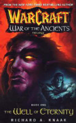 Warcraft: War of the Ancients #1: The Well of Eternity: The Well of Eternity - Warcraft 1 (Paperback)
