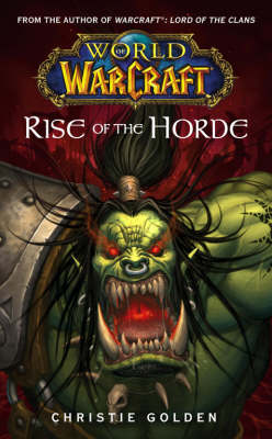 World of Warcraft: Rise of the Horde: World of Warcraft: Rise of the Horde Rise of the Horde No. 4 - WORLD OF WARCRAFT (Paperback)