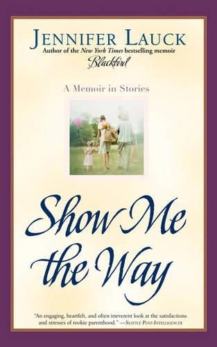Show Me the Way: A Memoir in Stories (Paperback)