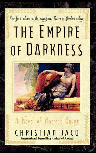 The Empire of Darkness: A Novel of Ancient Egypt - Queen of Freedom Trilogy (Paperback)