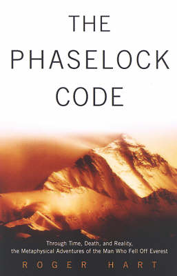 The Phaselock Code: Through Time, Death and Reality: The Metaphysical Adventures of Man (Paperback)