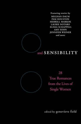 Sex and Sensibility: 28 True Romances from the Lives of Single Women (Paperback)