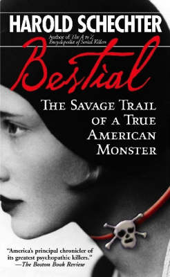 Bestial: The Savage Trail of a True American Monster (Paperback)