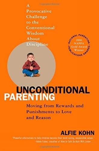 Unconditional Parenting: Moving from Rewards and Punishments to Love and Reason (Paperback)